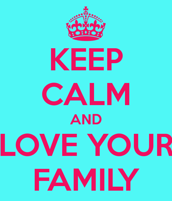keep-calm-and-love-your-family-70